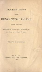 Historical sketch of the Illinois Central Railroad by William K. Ackerman