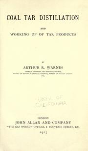 Coal tar distillation and working up of tar products by Arthur R. Warnes