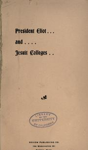 President Eliot and Jesuit colleges by Timothy Brosnahan