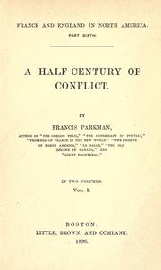 A half-century of conflict by Francis Parkman