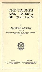 The triumph and passing of Cuculain by O'Grady, Standish