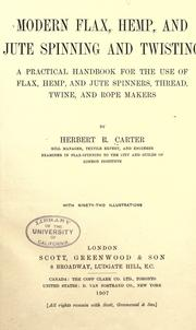 Modern flax, hemp and jute spinning and twisting by Carter, H. R.
