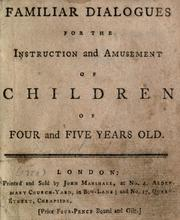 Familiar dialogues for the instruction and amusement of children of four and five years old by Mary Ann Kilner