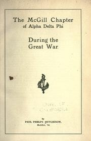 Cover of: The McGill chapter of Alpha delta phi during the great war by Alpha Delta Phi. McGill Chapter.