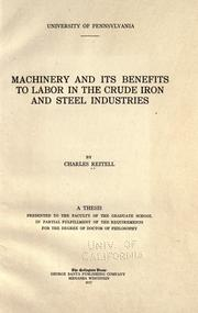 Machinery and its benefits to labor in the crude iron and steel industries by Charles Reitell
