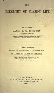 The chemistry of common life by James Finley Weir Johnston