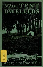 Cover of: The tent dwellers by Albert Bigelow Paine