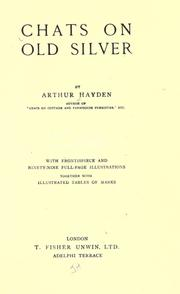 Chats on old silver by Arthur Hayden
