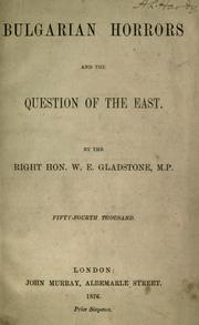Cover of: Bulgarian horrors and the question of the east by Gladstone, W. E.