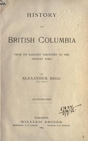 History of British Columbia from its earliest discovery to the present time by Begg, Alexander