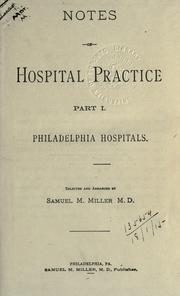 Notes of hospital practice by Samuel M. Miller