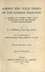 Among the wild tribes of the Afghan frontier by Theodore Leighton Pennell