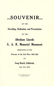 Souvenir of the unveiling, dedication and presentation of the Abraham Lincoln G. A. R. memorial monument dedicated to the veterans of the civil war, 1861-1865, at Long Beach, California, July 3rd, 1915 PDF