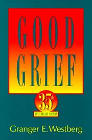 Good grief by Granger E. Westberg