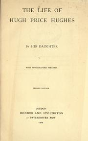 Cover of: The life of Hugh Price Hughes by Dorothea Price Hughes