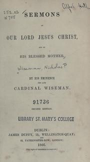 Sermons on Our Lord Jesus Christ and on His Blessed Mother by Nicholas Patrick Wiseman