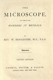 The microscope, and some of the wonders it reveals PDF