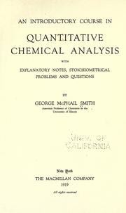 An introductory course in quantitative chemical analysis, with explanatory notes, stoichiometrical problems and questions