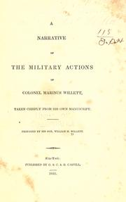A narrative of the military actions of Colonel Marinus Willett, taken chiefly from his own manuscript by William M. Willett