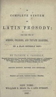 A complete system of Latin prosody by Patrick S. Casserly