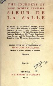The journeys of Rene Robert Cavelier, sieur de La Salle by Isaac Joslin Cox