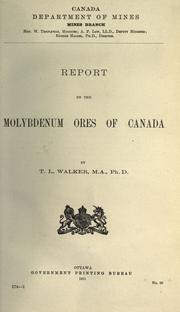 Report on the molybdenum ores of Canada by T. L. Walker