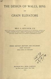 The design of walls, bins and grain elevators by Milo Smith Ketchum