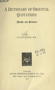A dictionary of Oriental quotations (Arabic and Persian) by Claud Field