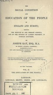 The social condition and education of the people in England and Europe by Joseph Kay