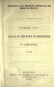 ...Annals of the town of Dorchester by Blake, James