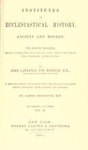 Institutes of ecclesiastical history, ancient and modern by Johann Lorenz Mosheim