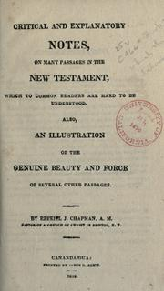 Critical and explanatory notes on many passages of the New Testament which to common readers are hard to be understood by Ezekiel J. Chapman