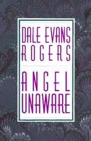 Angel unaware by Dale Evans Rogers