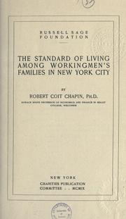 The standard of living among workingmen's families in New York city by Robert Coit Chapin