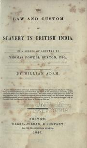 Cover of: The law and custom of slavery in British India | William Adam