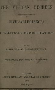 The Vatican decrees in their bearing on civil allegiance by Gladstone, W. E.