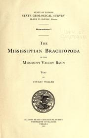 The Mississippian Brachiopoda of the Mississippi Valley Basin by Stuart Weller