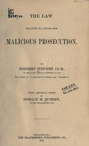 The law relating to actions for malicious prosecution by Stephen, Herbert Sir