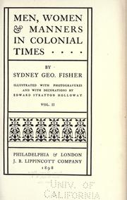 Men, women & manners in colonial times by Sydney George Fisher