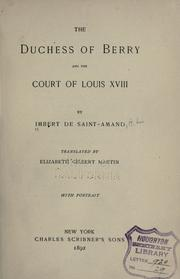 The Duchess of Berry and the court of Louis XVIII by Arthur Lon Imbert de Saint-Amand