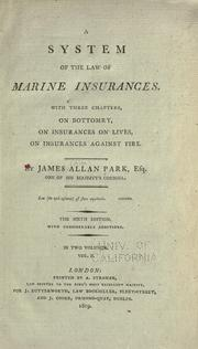 A system of the law of marine insurances by Park, James Allan Sir