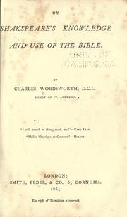 On Shakespeare's knowledge and use of the Bible by Charles Wordsworth