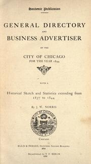 Cover of: General directory and business advertiser of the city of Chicago for the year 1844 by By J. W. Norris.