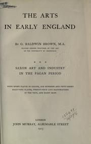 The arts in early England by G. Baldwin Brown