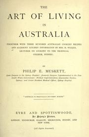 The art of living in Australia by Philip E. Muskett
