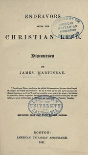 Endeavors after the Christian life by James Martineau