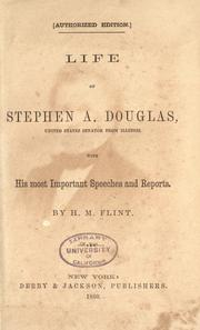 Life of Stephen A. Douglas by Henry M. Flint