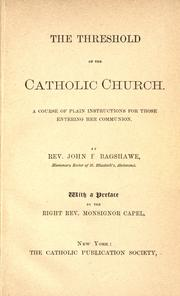 The threshold of the Catholic Church by John B. Bagshawe