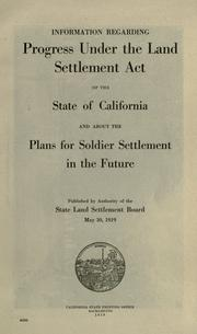 Information regarding progress under the Land Settlement Act of the state of California and about the plans for soldier settlement in the future. Pub. by authority of the State Land Settlement Board, May 30, 1919 PDF