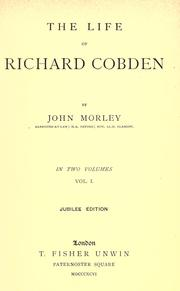 The life of Richard Cobden by Morley, John
